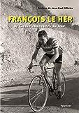 François Le Her - De Cléder aux routes du Tour