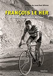 François Le Her : De Cléder aux routes du Tour