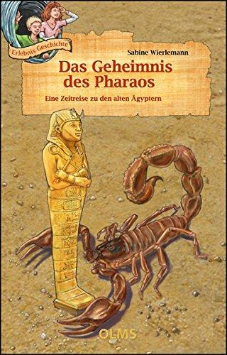 Das Geheimnis des Pharaos: Eine Zeitreise zu den alten Ägyptern.