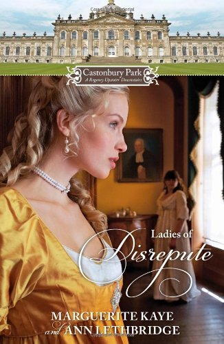 Castonbury Park: Ladies of Disrepute: The Lady Who Broke the Rules\Lady of Shame by Marguerite Kaye (2012-12-18)