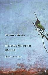 Hummingbird Sleep: Poems, 2009-2011 by Coleman Barks (2013-03-01)