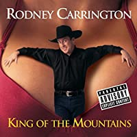 King Of The Mountains [Explicit]