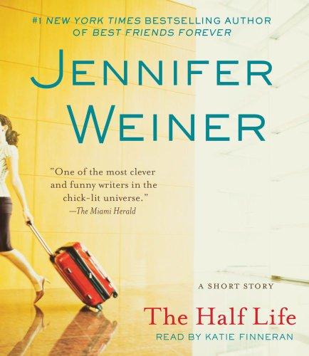 The Half Life (All Fall Down Von Jennifer Wiener)