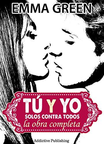 Tú y Yo, solos contra todos - La obra completa por Emma Green