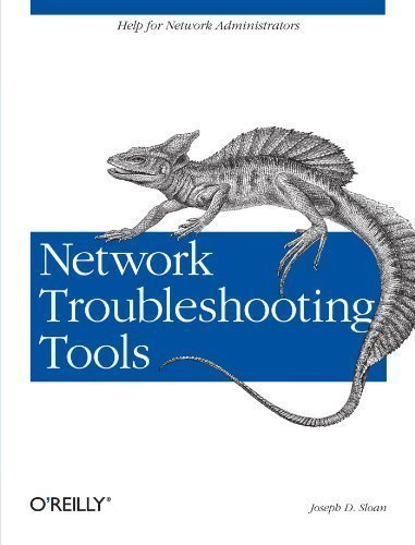 Network Troubleshooting Tools (O'Reilly System Administration) 1st (first) Edition by Sloan, Joseph D published by O'Reilly Media (2001)