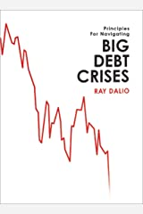 Principles for Navigating Big Debt Crises: The Archetypal Big Debt Cycle / Detailed Case Studies / Compendium of 48 Cases Paperback