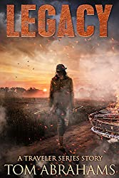 Legacy: A Post-Apocalyptic Survival Story (The Traveler Book 6) (English Edition)