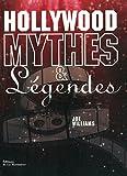 Hollywood Mythes et légendes