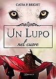 Scarica Libro Un lupo nel cuore (PDF,EPUB,MOBI) Online Italiano Gratis