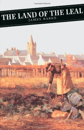 Land Of The Leal (Canongate Classics): Written by James Barke, 2001 Edition, (Main) Publisher: Canongate Classics [Paperback]