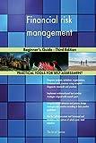 Financial risk management: Beginner's Guide - Third Edition