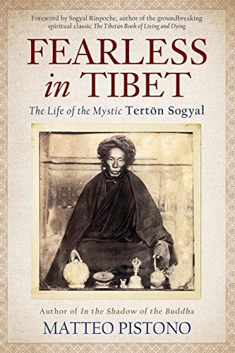 Fearless in Tibet: The Life Of The Mystic Terton Sogyal por Matteo Pistono