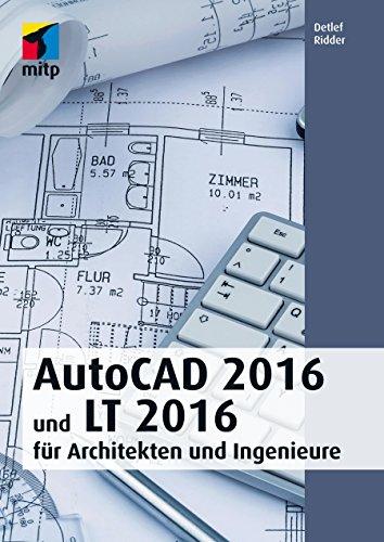 AutoCAD 2016 und LT 2016 für Architekten und Ingenieure (mitp Professional)