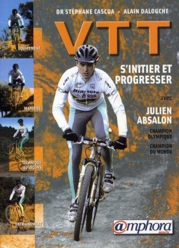 VTT : S'initier et progresser de Absalon. Julien (2006) Broch