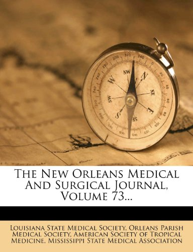 The New Orleans Medical And Surgical Journal, Volume 73.