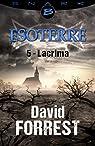 Lacrima - Esoterre - Saison 1 - Épisode 5: Esoterre, T1 par Forrest