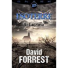 Lacrima - Esoterre - Saison 1 - Épisode 5: Esoterre, T1
