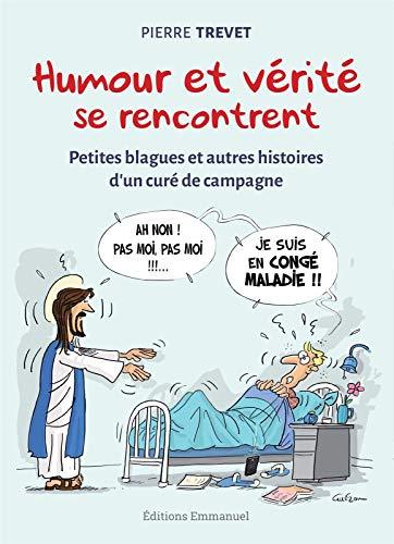 Humour et vérité se rencontrent - Petites blagues et autres histoires d'un curé de campagne par  Trevet Pierre