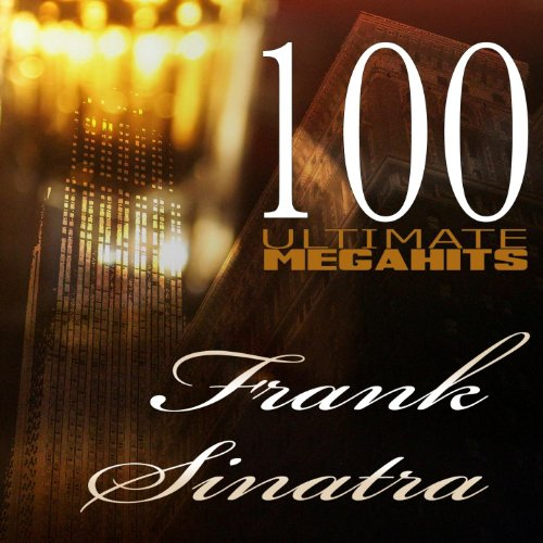 100 Ultimate Megahits of Frank...