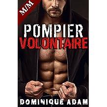 POMPIER VOLONTAIRE: Allume le Feu...: (Nouvelle Érotique MM, HARD, Interdit, Gay M/M)