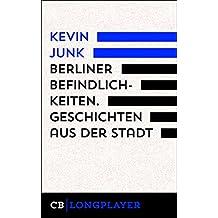 Berliner Befindlichkeiten. Geschichten aus der Stadt