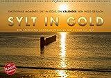 Emotionale Momente: Sylt in Gold. (Wandkalender 2019 DIN A2 quer): Die Insel Sylt hat den schönsten Sonnenuntergang, so die Meinung aller ... 14 Seiten ) (CALVENDO Orte)