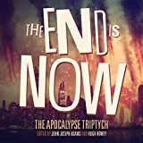 The End Is Now: The Apocalypse Triptych