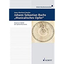 "Johann Sebastian Bachs ""Musicalisches Opfer"": Musik als Abbild der Sphärenharmonie (Musikwissenschaft)"