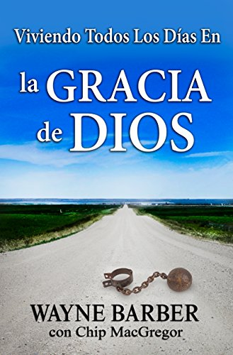 Viviendo Todos Los Días En La Gracia de Dios