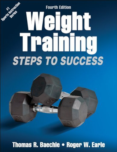 Weight Training-4th Edition: Steps to Success (Steps to Success Activity Series) by Thomas R. Baechle (2012-01-01)