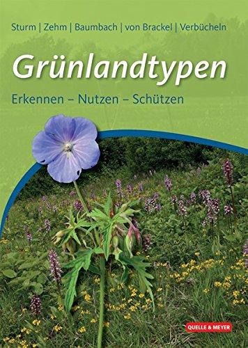 Grünlandtypen: Erkennen - Nutzen - Schützen