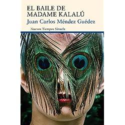 El Baile De Madame Kalalú (Nuevos Tiempos) Finalista Premio Mandarache 2018