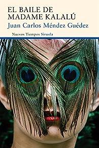 El baile de Madame Kalalú par Juan Carlos Méndez Guédez