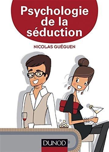 Psychologie de la séduction de Nicolas Guéguen (25 juin 2014) Broché