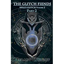 The Glitch Fiends (LitRPG): Part 2 (Hell's Glitch Book 3) (English Edition)