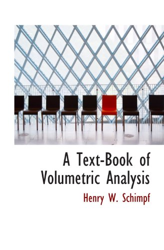 A Text-Book of Volumetric Analysis