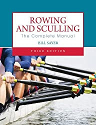 By Bill Sayer - Rowing and Sculling: The Complete Manual (3rd Revised edition)