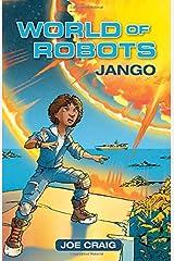 Reading Planet KS2 - World of Robots: Jango - Level 1: Stars/Lime band (Rising Stars Reading Planet) Paperback