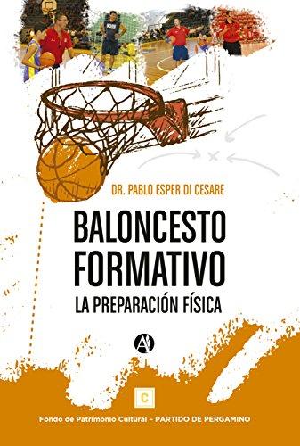 Baloncesto formativo: La preparación física por Pablo Alberto Esper Di Cesare