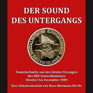 der-sound-des-untergangs-tonmitschnitte-aus-den-letzten-sitzungen-des-sed-zentralkomitees-oktober-bis-dezember-1989