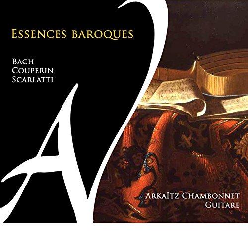 Bach, Couperin & Scarlatti: Essences baroques