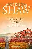 Brennender Traum: Ein Australien-Roman - Patricia Shaw