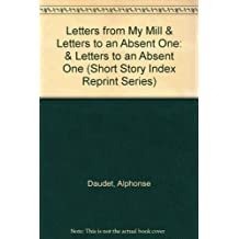 Letters from My Mill & Letters to an Absent One: & Letters to an Absent One