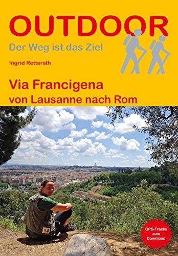 Via Francigena von Lausanne nach Rom (Der Weg ist das Ziel)