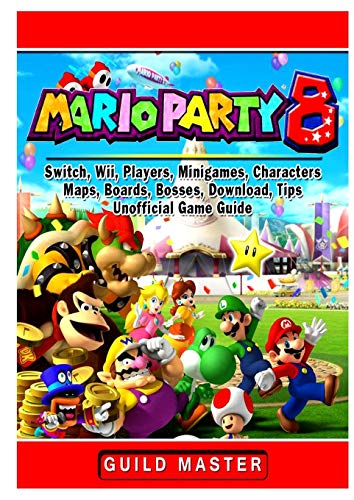 Super Mario Party 8, Switch, Wii, Players, Minigames, Characters, Maps, Boards, Bosses, Download, Tips, Unofficial Game Guide