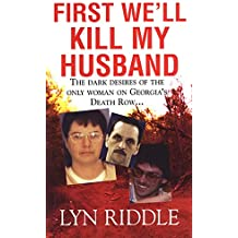 First We'll Kill My Husband