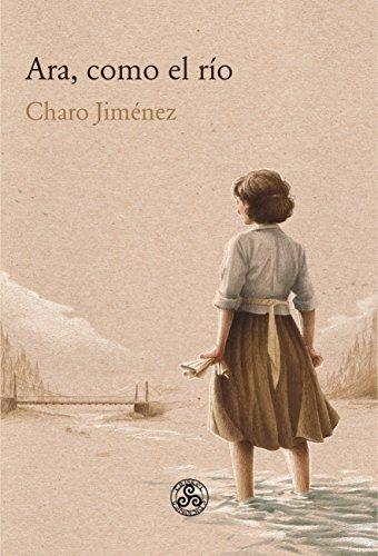 Ara, como el río por Charo Jiménez