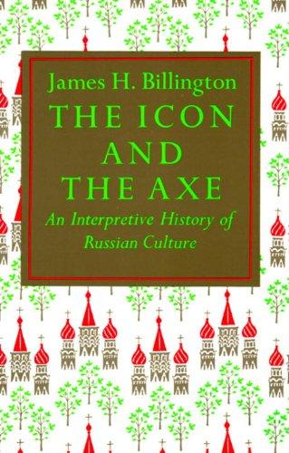 icon-and-axe-an-interpretative-history-of-russian-culture