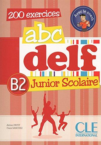 Portada del libro ABC DELF Junior Scolaire. Niveau B2 (+ CD)