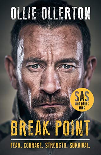 Break Point: SAS: Who Dares Wins Host's Incredible True Story: The Perfect Summer Read